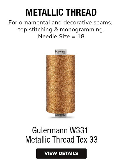 Gutermann W331  Metallic Thread Tex 33 METALLIC THREAD For ornamental and decorative seams, top stitching & monogramming. Needle Size = 18