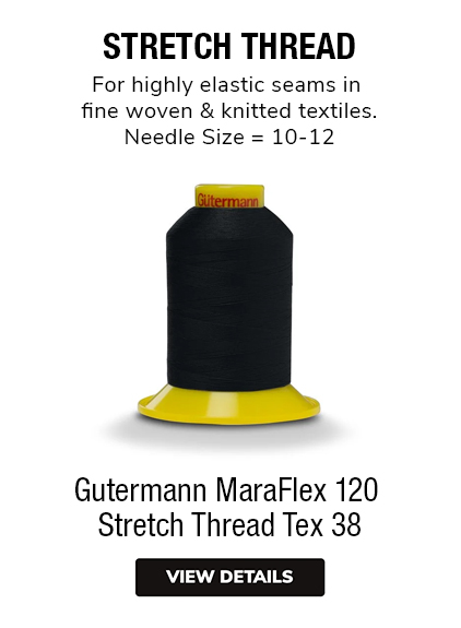 Gutermann MaraFlex 120  Stretch Thread Tex 38 STRETCH THREAD For highly elastic seams in fine woven & knitted textiles. Needle Size = 10-12