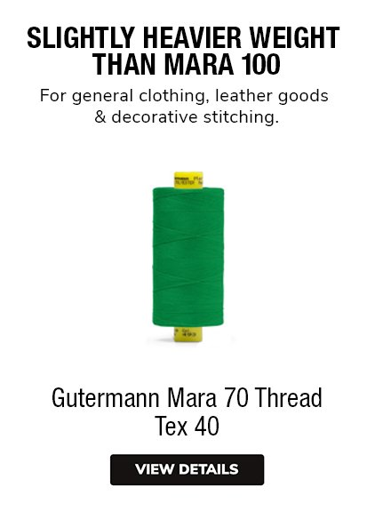 Gutermann Mara 70 Thread Tex 40 Slightly HEAVIER weight  than Mara 100 For general clothing, leather goods & decorative stitching.